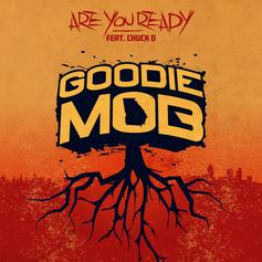 """Goodie Mob Link Up With Chuck D For Raucous New Single """"Are You Ready"""""""