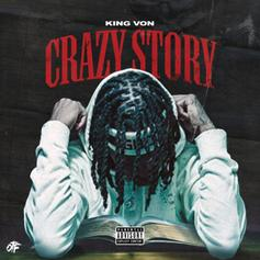 "King Von Cemented Himself As One Of Drill's Great Storytellers On ""Crazy Story"""