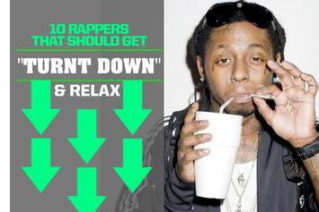 """10 Rappers That Should Get """"Turnt Down"""" & Relax"""