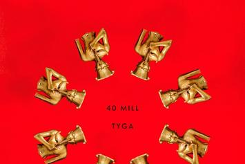 """Tyga Previews """"40 Mill"""" Produced By Kanye West"""