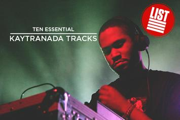 10 Essential Kaytranada Tracks