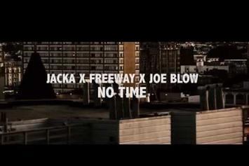 "Freeway & The Jacka Feat. Joe Blow ""No Time"" Video"