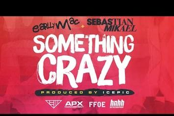 "Earlly Mac Feat. Sebastian Mikael ""Something Crazy"" Video"
