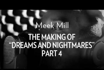 "Meek Mill Feat. J.Cole, French Montana & Wale ""Making Of ""Dreams & Nightmares"" Pt. 4"" Video"