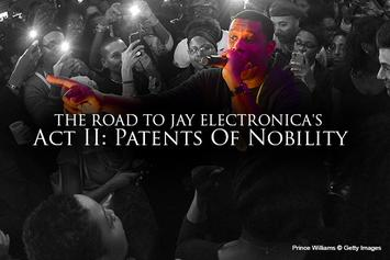 "The Road To Jay Electronica's ""Act II: Patents Of Nobility"""