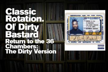 """Classic Rotation: Ol' Dirty Bastard's """"Return To The 36 Chambers: The Dirty Version"""""""