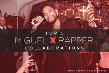 Top 5 Miguel X Rapper Collabs