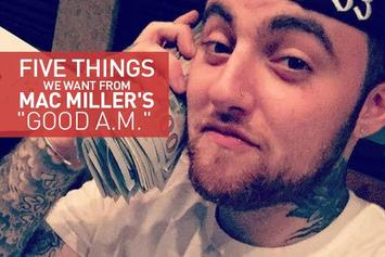 "Five Things We Want From Mac Miller's ""Good A.M."""