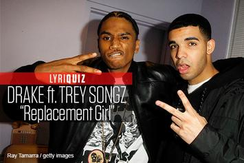 "LyriQuiz: Drake Feat. Trey Songz - ""Replacement Girl"""