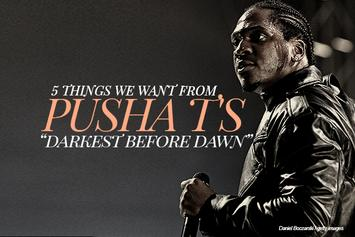"5 Things We Want From Pusha T's ""Darkest Before Dawn"""