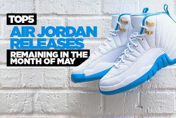 Top 5 Air Jordan Releases Remaining In The Month Of May