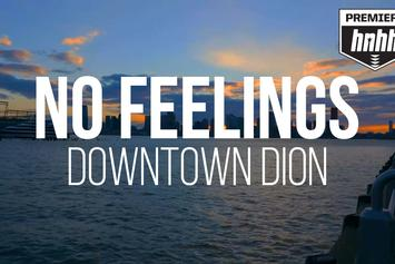 "DownTown Dion ""No Feelings"" Music Video"