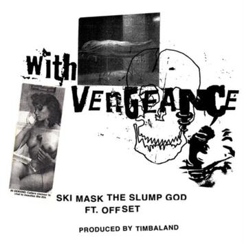 Ski Mask The Slump God With Vengeance