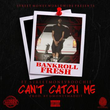 Image result for bankroll fresh cant catch me