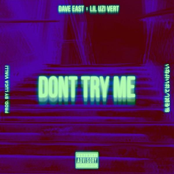 Dave East - Don't Try Me (ft. Lil Uzi Vert )