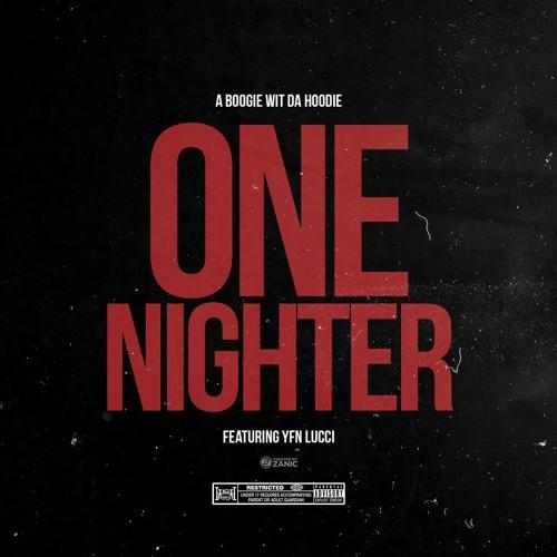A Boogie Wit Da Hoodie - One Nighter Ft. YFN Lucci