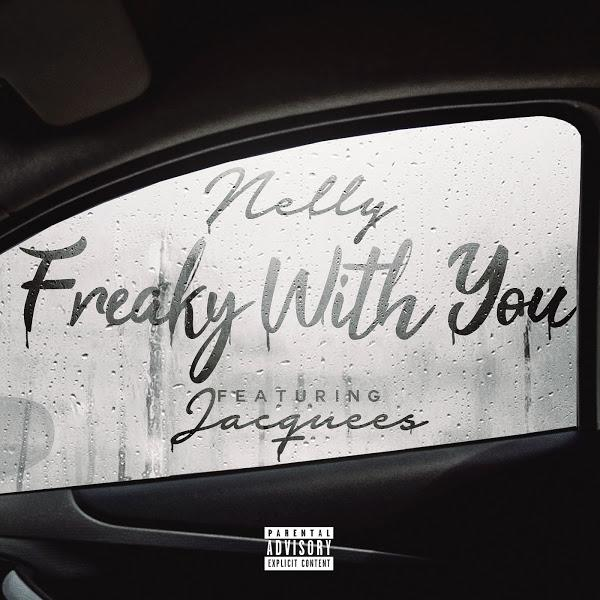 Nelly Ft. Jacquees - Freaky With You Mp3 Download