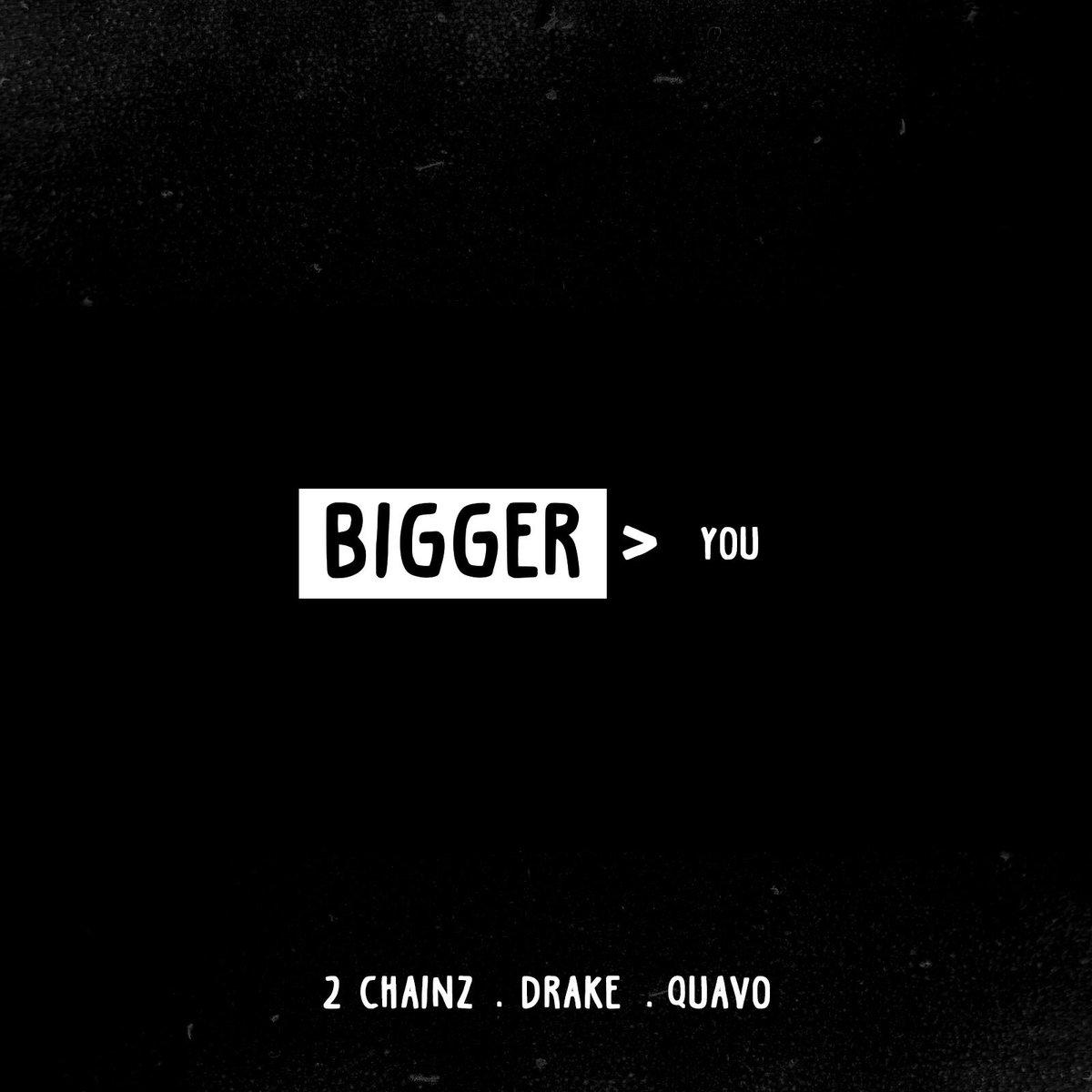 2 Chainz - Bigger Than You Ft. Drake & Quavo