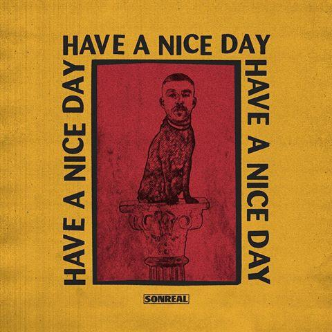 SonReal Have A Nice Day Mp3 Download