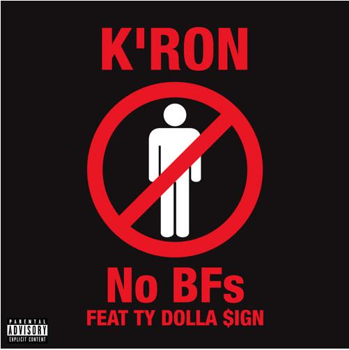 K'Ron Feat Ty Dolla Sign No BFs Mp3 Download
