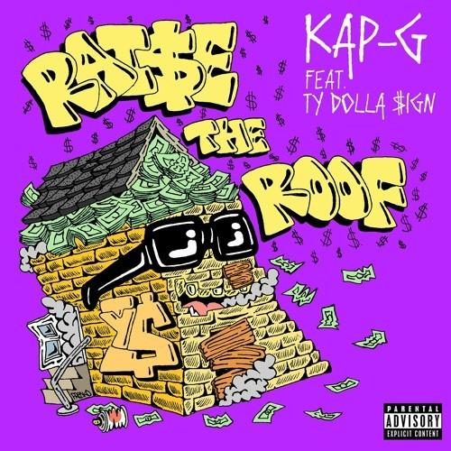 Kap G Feat Ty Dolla Sign Raise The Roof Mp3 Download