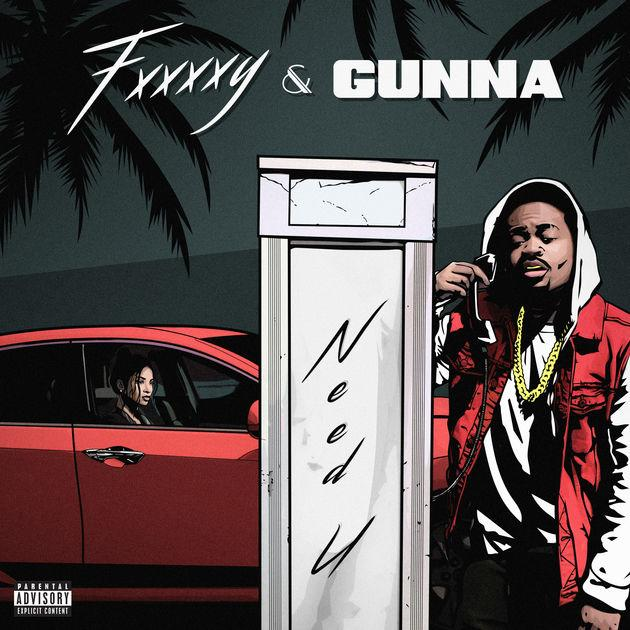 FXXXXY Feat Gunna Need U Mp3 Download