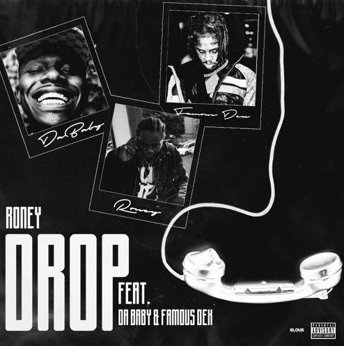 "Roney teams up with DaBaby and Famous Dex for a banger ""Drop"""